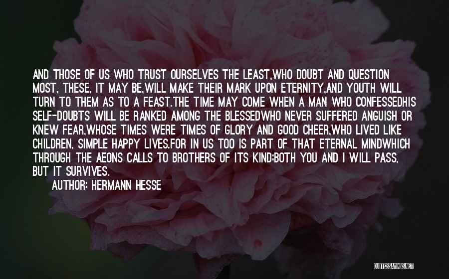 Never Be Too Happy Quotes By Hermann Hesse
