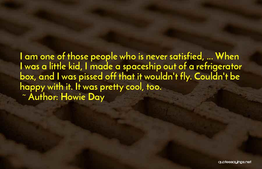 Never Be Too Happy Quotes By Howie Day