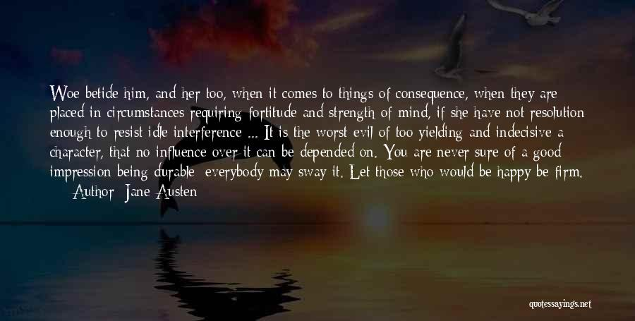 Never Be Too Happy Quotes By Jane Austen
