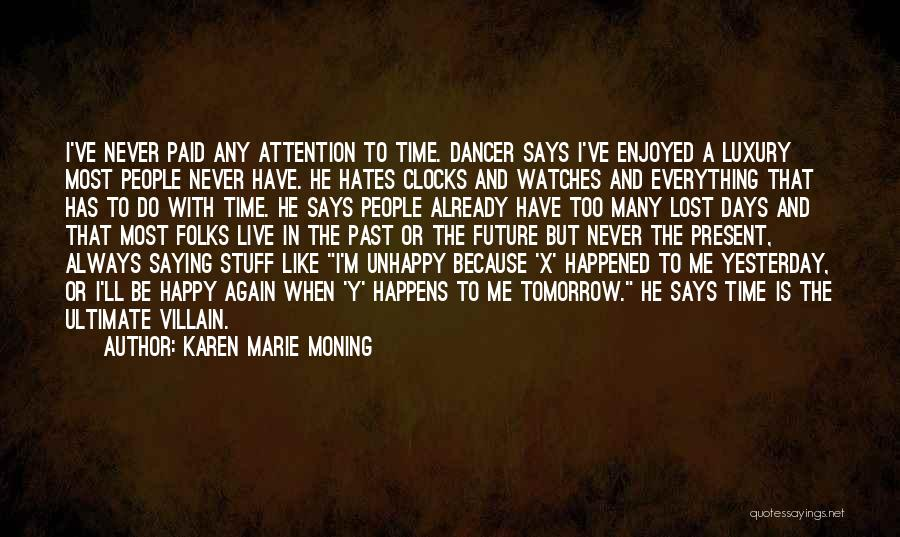 Never Be Too Happy Quotes By Karen Marie Moning