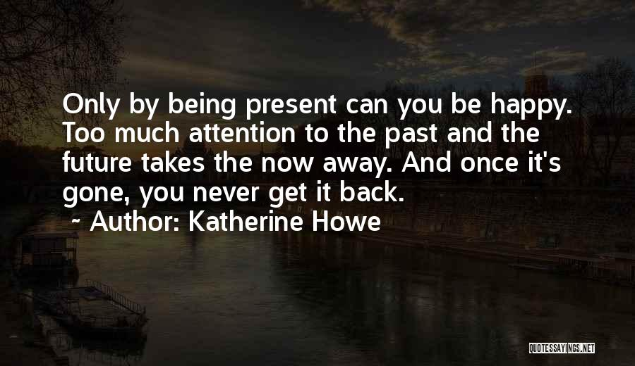 Never Be Too Happy Quotes By Katherine Howe