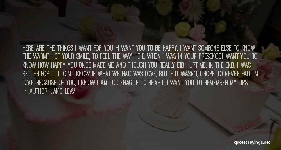 Never Be Too Happy Quotes By Lang Leav