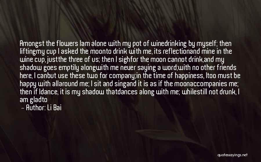 Never Be Too Happy Quotes By Li Bai