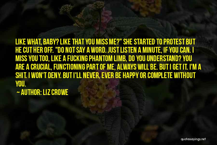 Never Be Too Happy Quotes By Liz Crowe