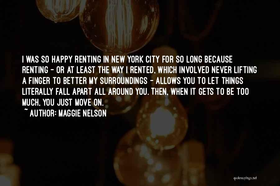 Never Be Too Happy Quotes By Maggie Nelson