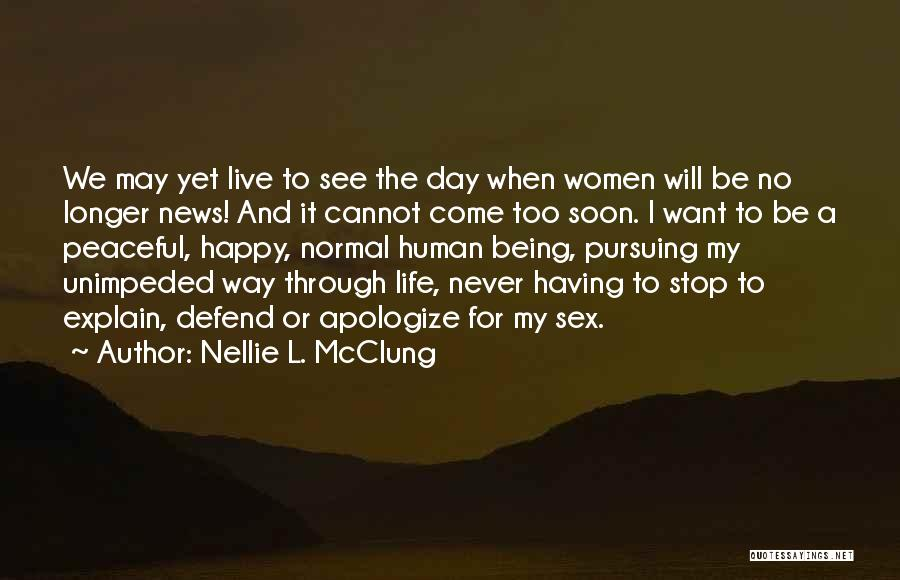 Never Be Too Happy Quotes By Nellie L. McClung