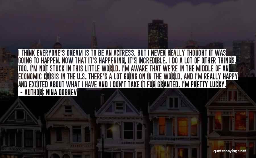 Never Be Too Happy Quotes By Nina Dobrev