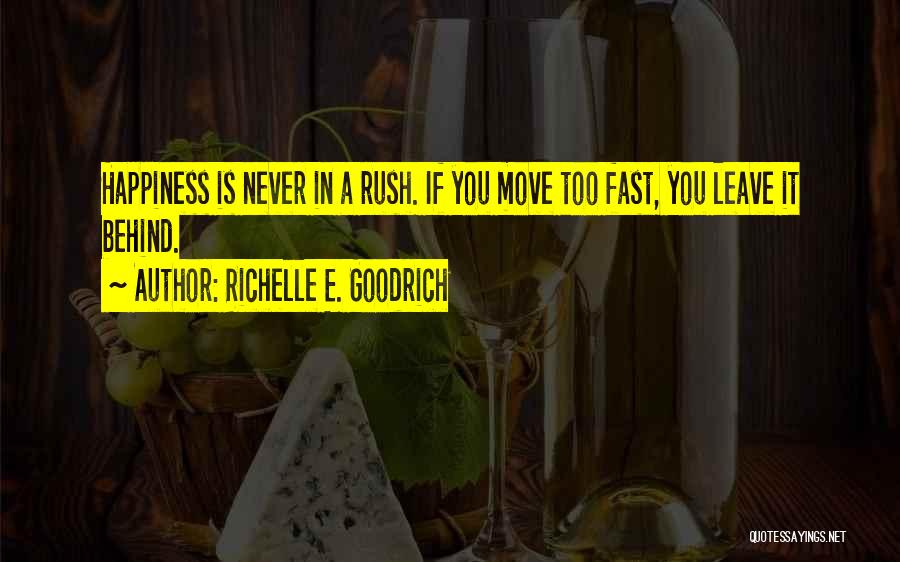 Never Be Too Happy Quotes By Richelle E. Goodrich