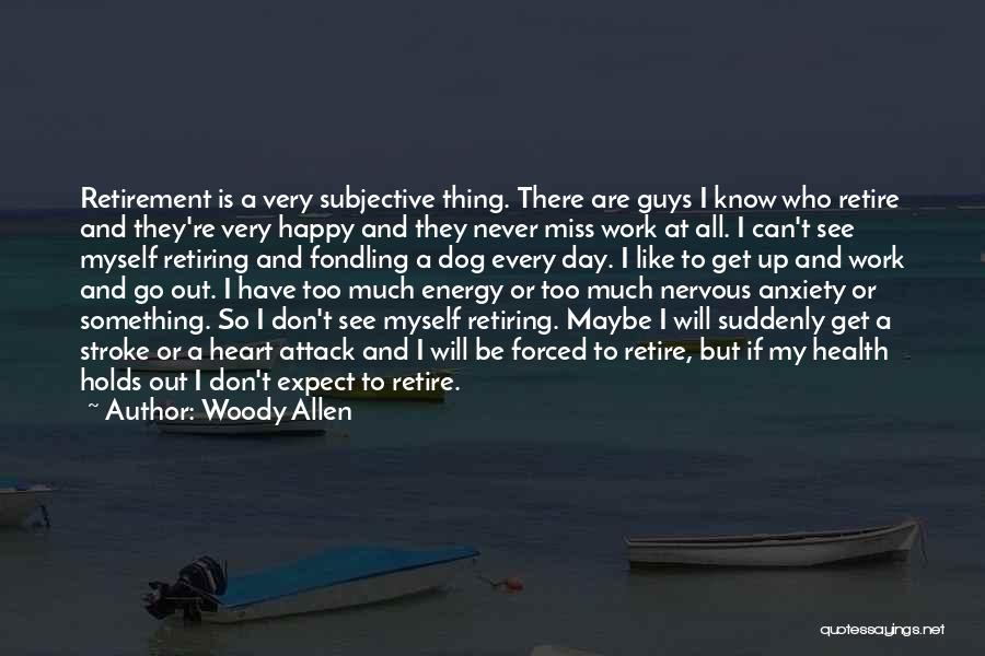 Never Be Too Happy Quotes By Woody Allen