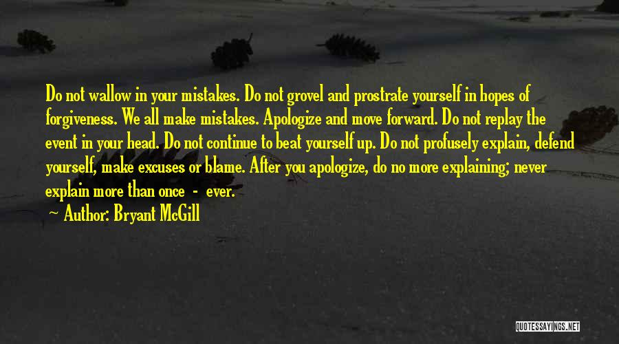 Never Blame Others For Your Mistakes Quotes By Bryant McGill