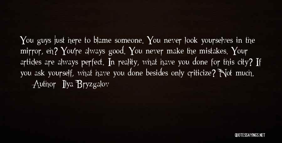 Never Blame Others For Your Mistakes Quotes By Ilya Bryzgalov