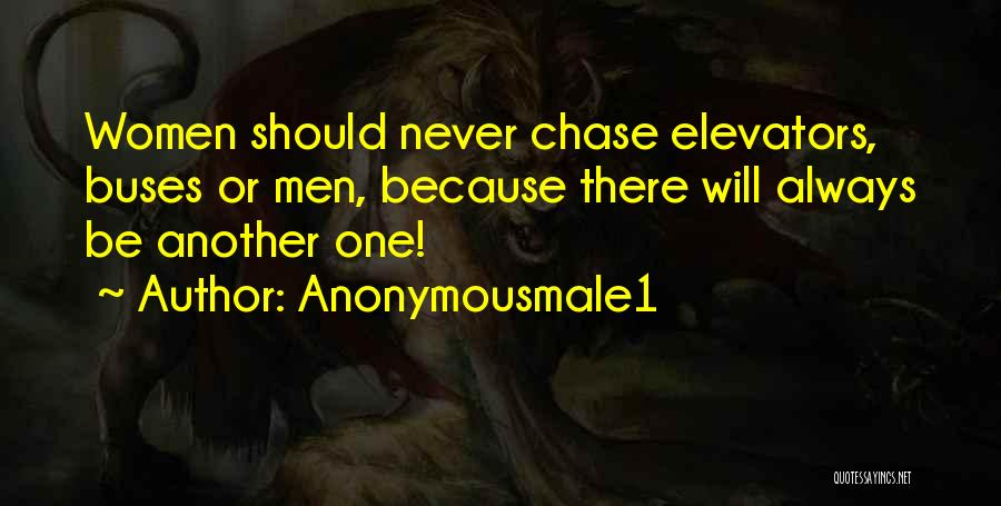 Never Chase Love Quotes By Anonymousmale1