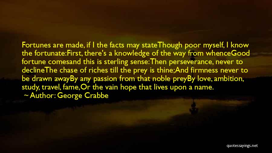 Never Chase Love Quotes By George Crabbe