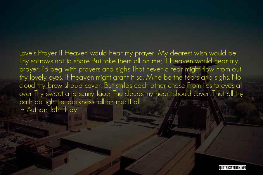 Never Chase Love Quotes By John Hay