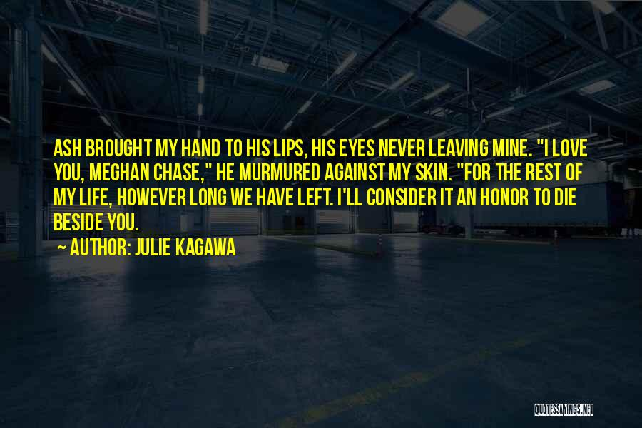 Never Chase Love Quotes By Julie Kagawa