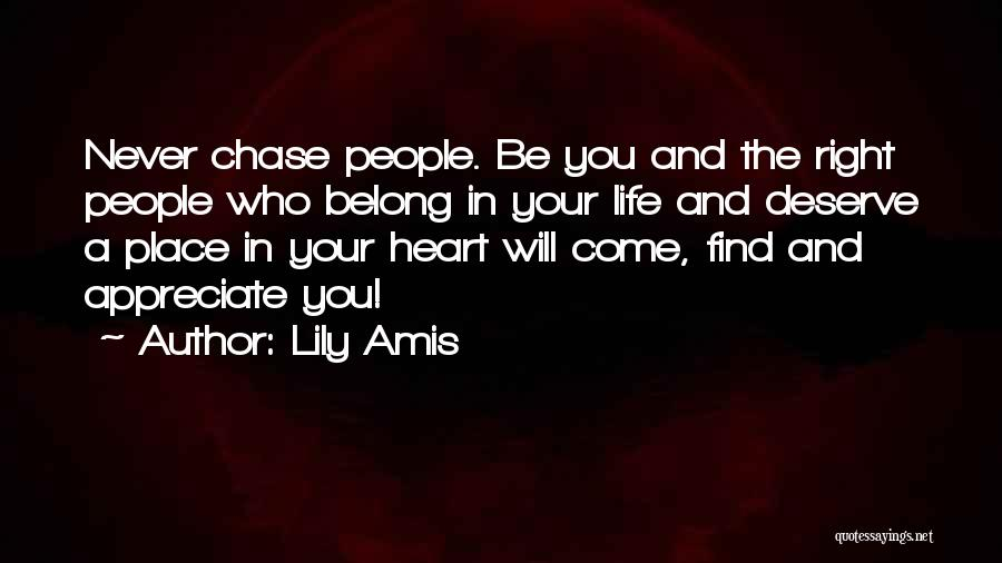 Never Chase Love Quotes By Lily Amis