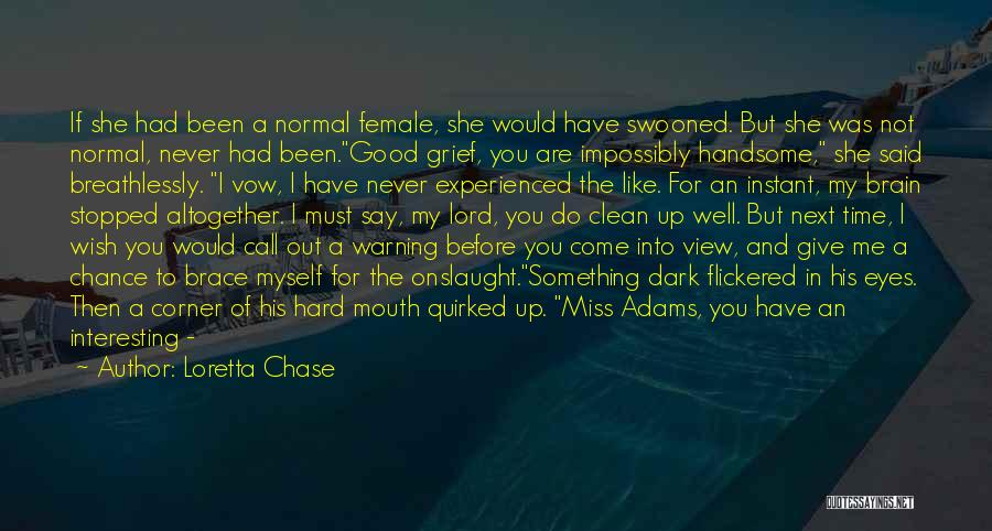 Never Chase Love Quotes By Loretta Chase