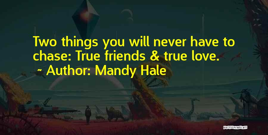 Never Chase Love Quotes By Mandy Hale