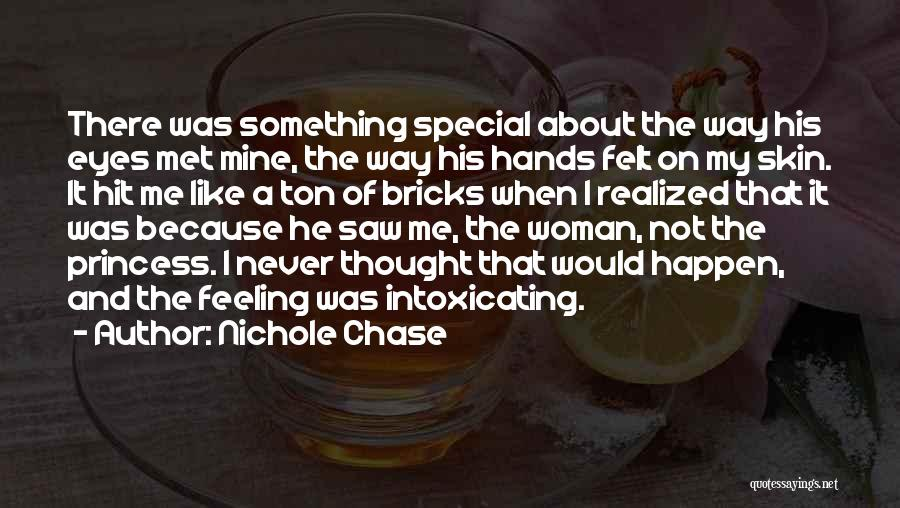 Never Chase Love Quotes By Nichole Chase