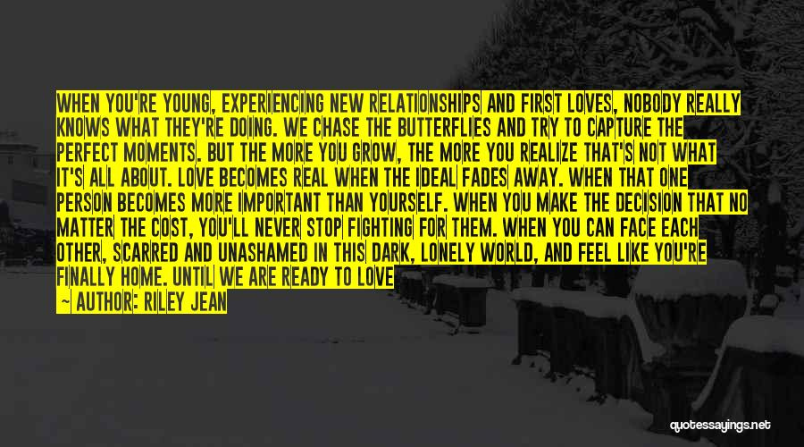 Never Chase Love Quotes By Riley Jean
