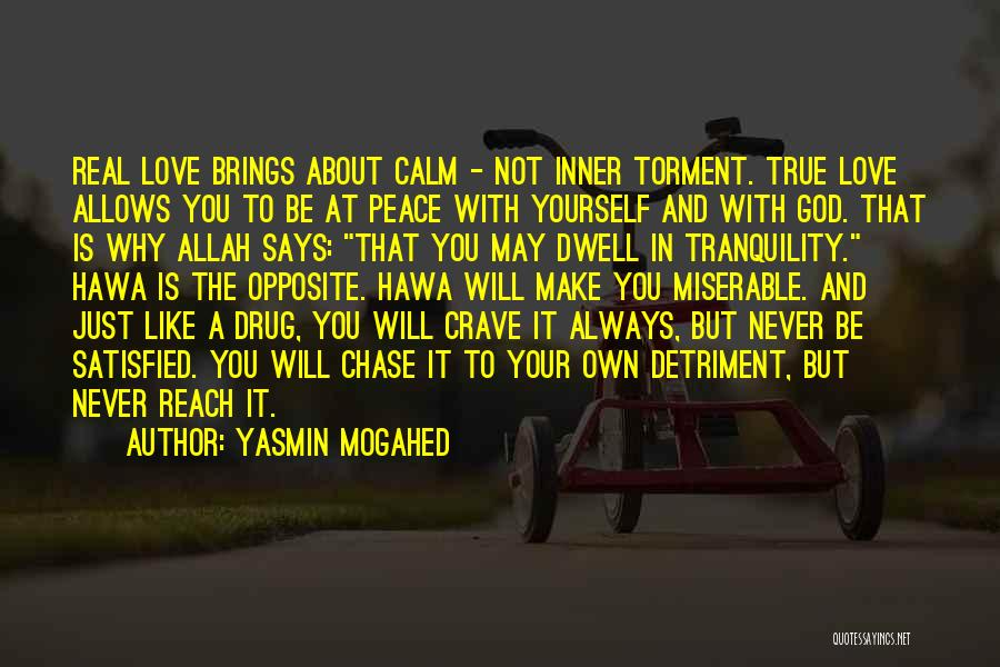 Never Chase Love Quotes By Yasmin Mogahed