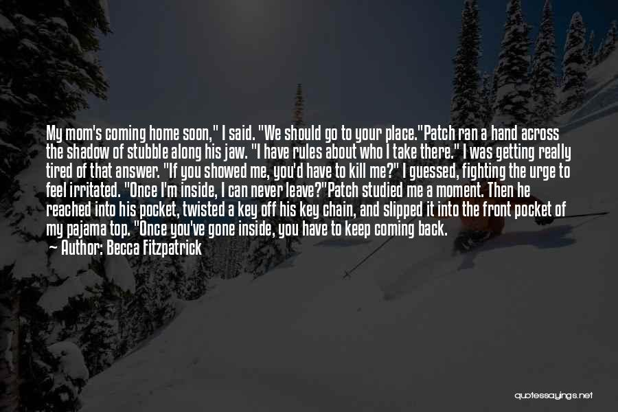 Never Coming Home Quotes By Becca Fitzpatrick
