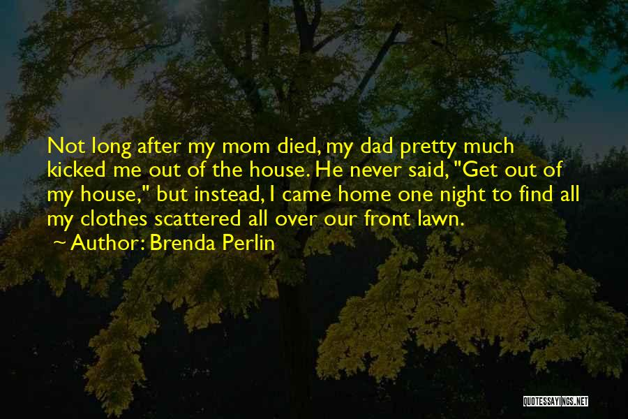 Never Coming Home Quotes By Brenda Perlin