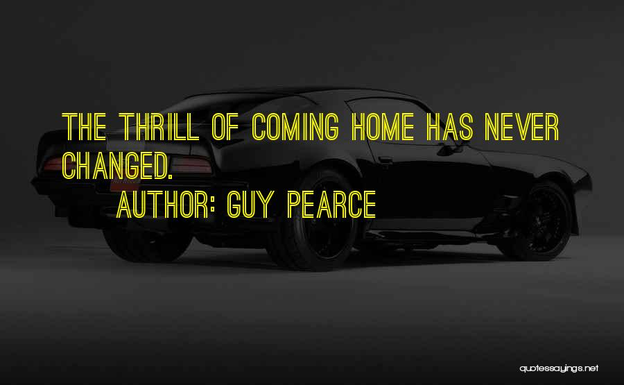 Never Coming Home Quotes By Guy Pearce