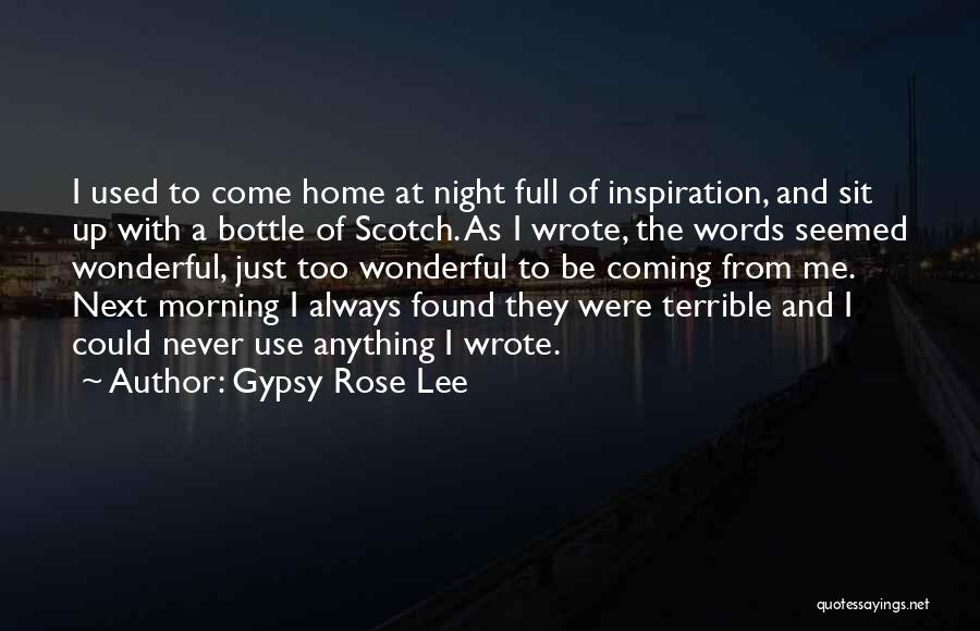 Never Coming Home Quotes By Gypsy Rose Lee