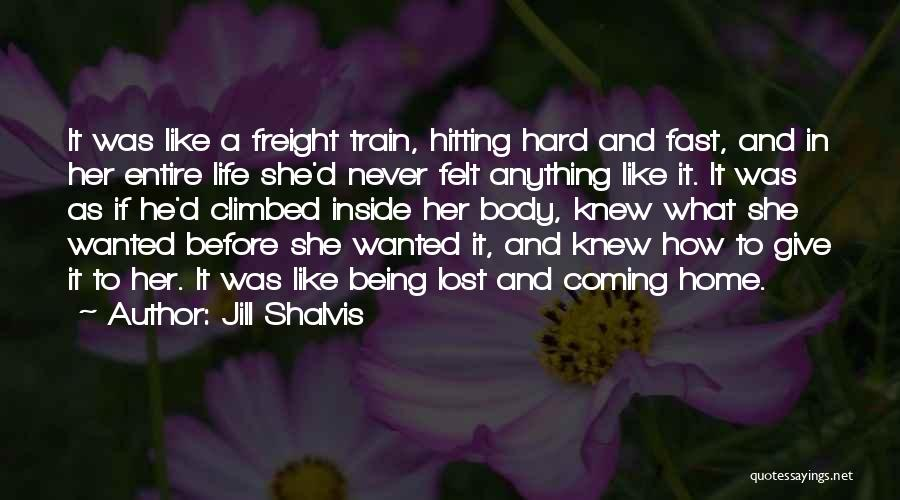 Never Coming Home Quotes By Jill Shalvis