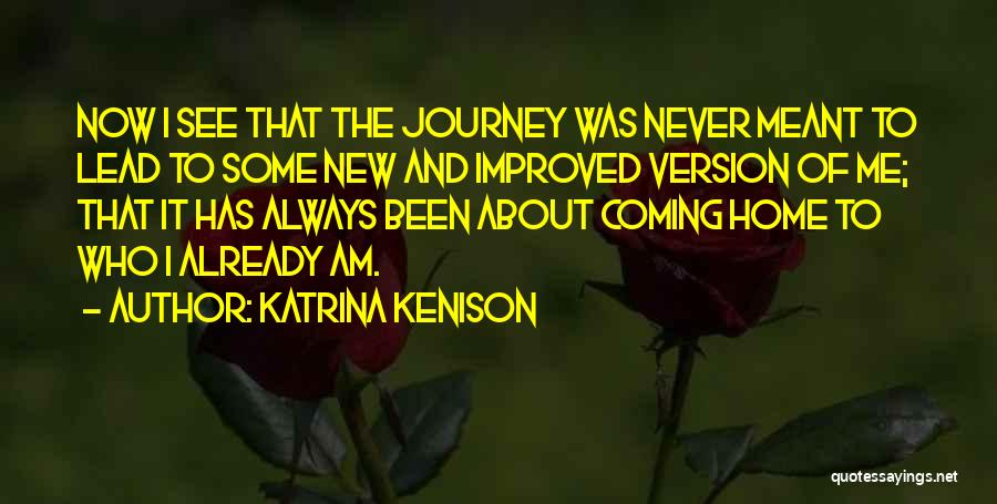 Never Coming Home Quotes By Katrina Kenison