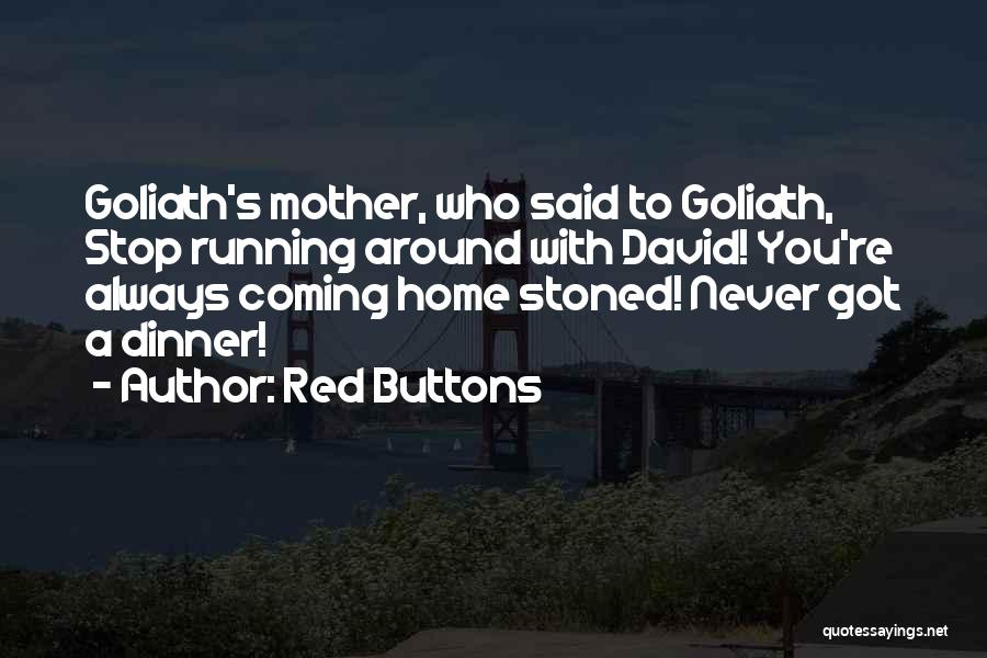 Never Coming Home Quotes By Red Buttons