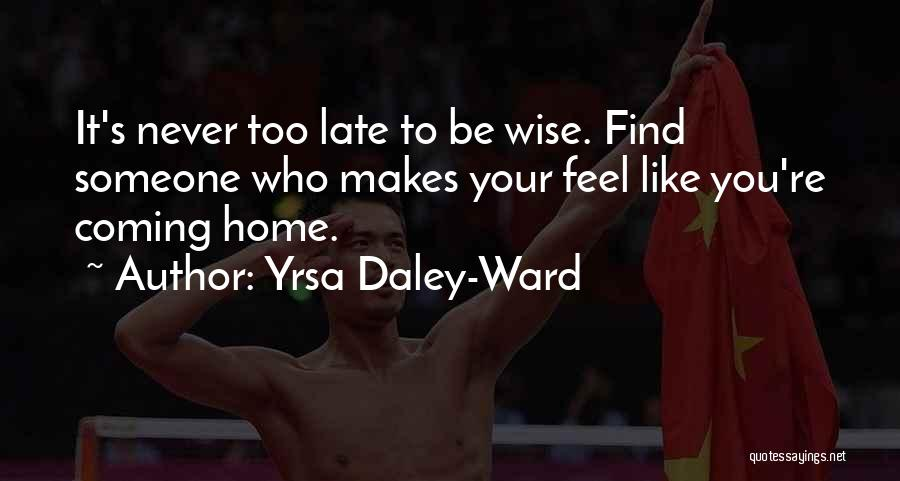 Never Coming Home Quotes By Yrsa Daley-Ward