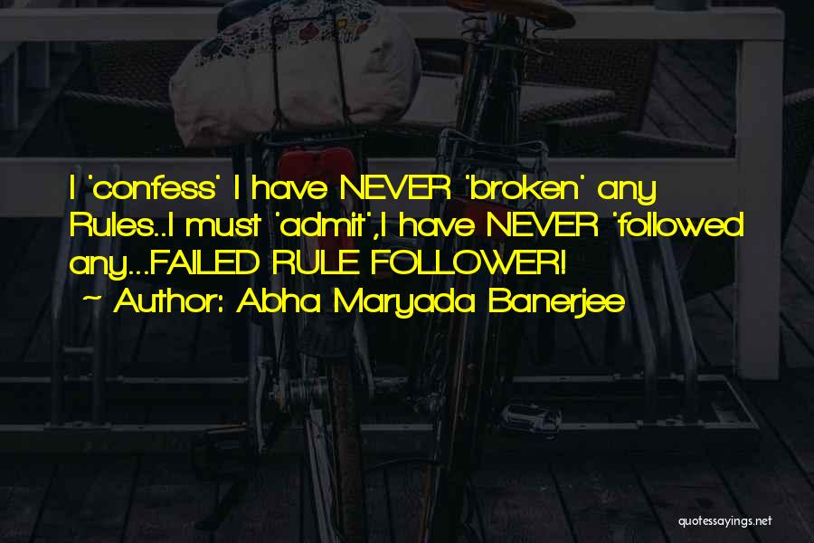 Never Confess Quotes By Abha Maryada Banerjee