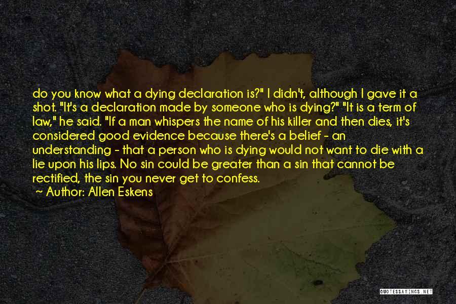 Never Confess Quotes By Allen Eskens