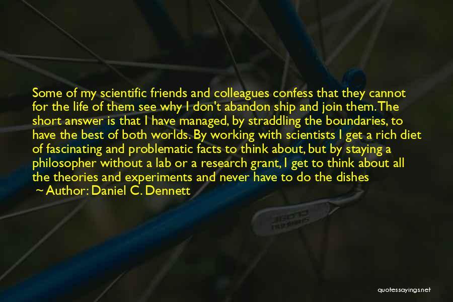 Never Confess Quotes By Daniel C. Dennett