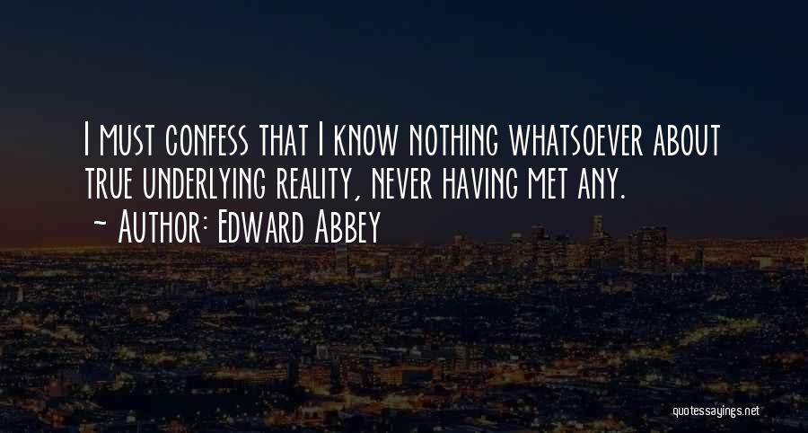 Never Confess Quotes By Edward Abbey