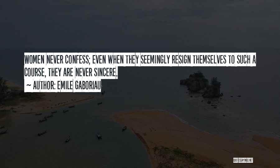 Never Confess Quotes By Emile Gaboriau