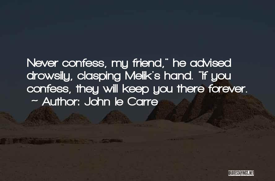 Never Confess Quotes By John Le Carre