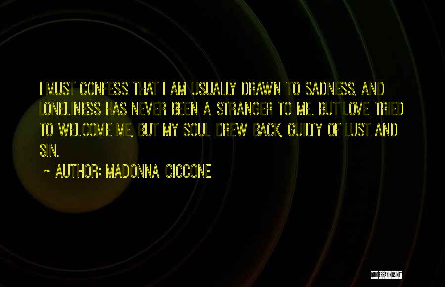 Never Confess Quotes By Madonna Ciccone