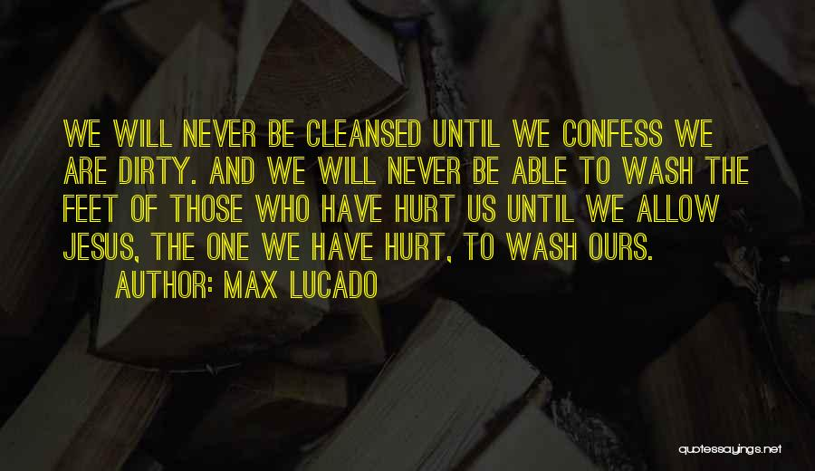 Never Confess Quotes By Max Lucado