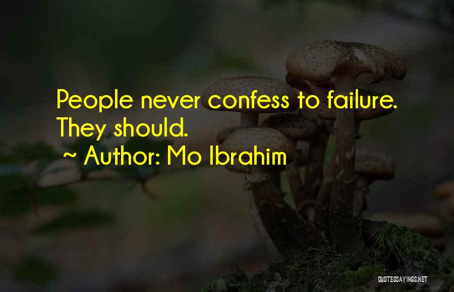 Never Confess Quotes By Mo Ibrahim