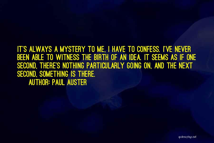 Never Confess Quotes By Paul Auster