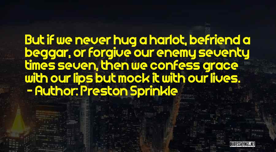 Never Confess Quotes By Preston Sprinkle