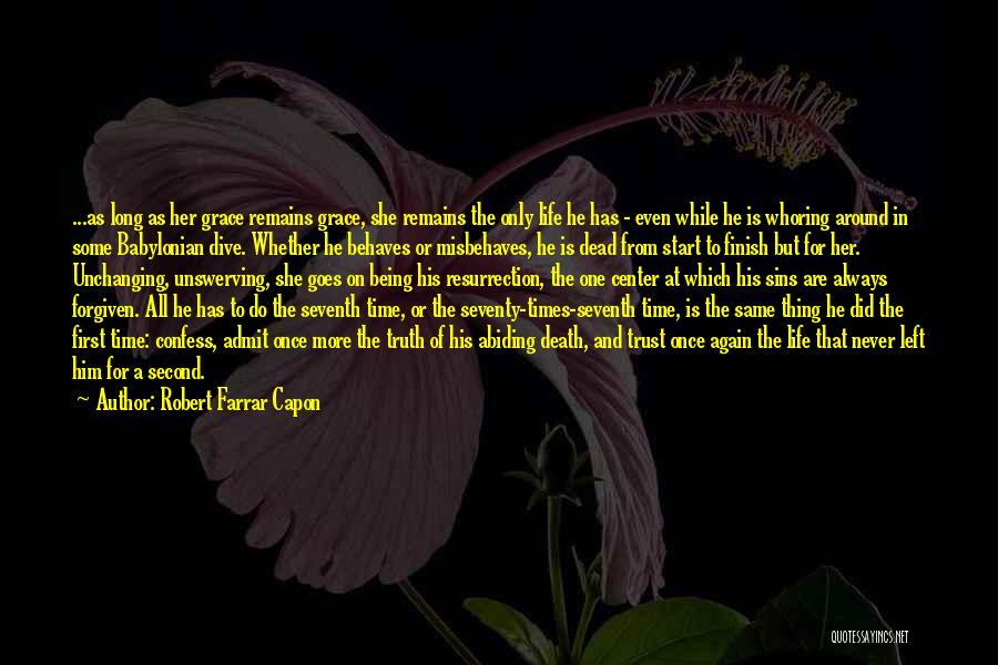 Never Confess Quotes By Robert Farrar Capon