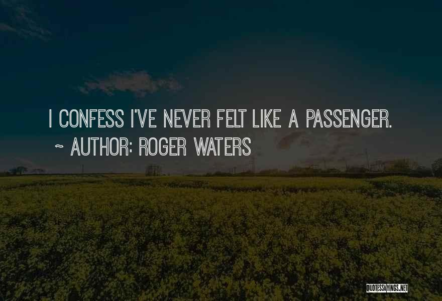 Never Confess Quotes By Roger Waters