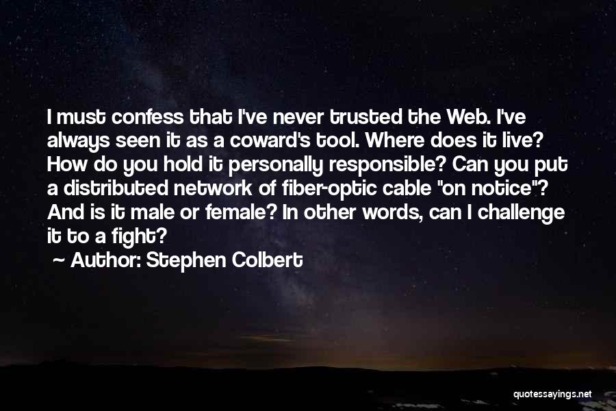 Never Confess Quotes By Stephen Colbert