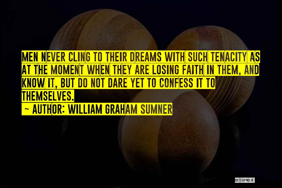 Never Confess Quotes By William Graham Sumner