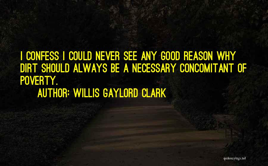 Never Confess Quotes By Willis Gaylord Clark