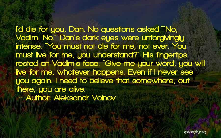 Never Die Love Quotes By Aleksandr Voinov